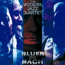 Blues On Bach/The Modern Jazz Quartet