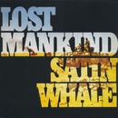 Lost Mankind/Satin Whale