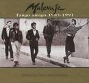 Tango amigo 1985 - 1991/Malevaje