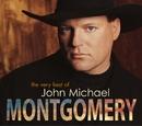 The Very Best of John Michael Montgomery/John Michael Montgomery