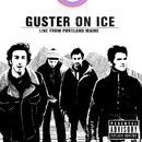 Guster On Ice (Live From Portland, Maine)/Guster