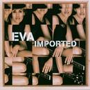 Imported/Eva