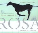 Louis Andriessen: Rosa - The Death Of A Composer/Reinbert De Leeuw/Schönberg Ensemble/Asko Ensemble