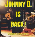 Johnny D Is Back./Fatal Flowers