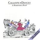 Calliope Dances: A Renaissance Revel/Calliope - A Renaissance Band