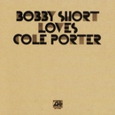 Bobby Short Loves Cole Porter/Bobby Short