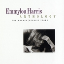 Emmylou Harris Anthology: The Warner/Reprise Years/Emmylou Harris