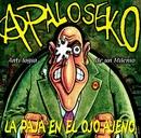 La paja en el ojo ajeno/A Palo Seko