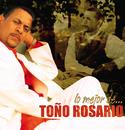 Lo Mejor De...Toño Rosario/Toño Rosario