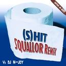 (S) Hit Squallor [Remix]/Squallor