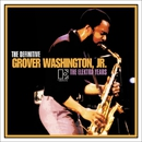 THE DEFINITIVE GROVER WASHINGTON, JR. - THE ELEKTRA YEARS/GROVER WASHINGTON, JR.