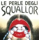 Le Perle Degli Squallor/Squallor