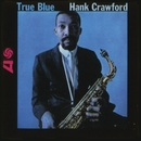 True Blue/Hank Crawford