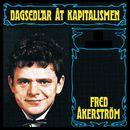 Dagsedlar åt kapitalismen/Fred Åkerström
