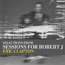 Sessions for Robert J - EP/Eric Clapton