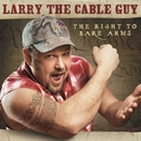 The Right To Bare Arms/Larry The Cable Guy