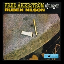 Fred Åkerström sjunger Ruben Nilson/Fred Åkerström