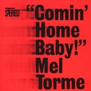 Comin' Home Baby/Mel Torme
