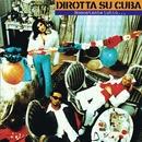 Nonostante Tutto/Dirotta su Cuba
