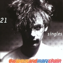 21 Singles/The Jesus And Mary Chain