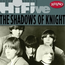Rhino Hi-Five: The Shadows of Knight/The Shadows Of Knight