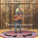 Seis de Mayo/Trey Anastasio
