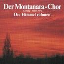 Die Himmel Rühmen/Der Montanara Chor
