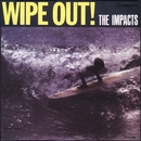 Wipe Out/The Impacts