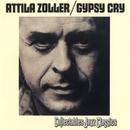 Gypsy Cry (US Relase)/Attila Zoller