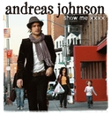 Show Me Love/Andreas Johnson