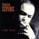 Vida Loca/Francisco Céspedes