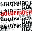 Wasted/Goldfinger