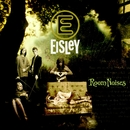Room Noises/Eisley