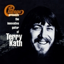 Chicago Presents The Innovative Guitar Of Terry Kath/Chicago