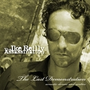 The Last Demonstration/The Ike Reilly Assassination