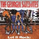 Let It Rock...Best Of Georgia Satellites/Georgia Satellites