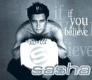 If You Believe/Sasha
