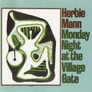 Monday Night At The Village Gate/Herbie Mann