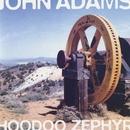 Hoodoo Zephyr/John Adams