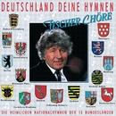 Deutschland, Deine Hymnen/Fischer Choere