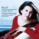Various composers - Bruch : Violin Concertos 1 & 3; Sarasate : Navarra/Chloë Hanslip