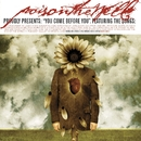 You Come Before You (U.S. Version)/Poison The Well