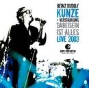 Dabeisein ist alles - Live 2003/Heinz Rudolf Kunze