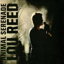 Animal Serenade/Lou Reed