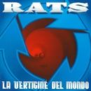 La Vertigine Del Mondo/Rats