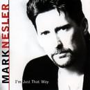 I'm Just That Way/Mark Nesler