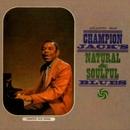 Champion Jack's Natural & Soulful Blues/Champion Jack Dupree