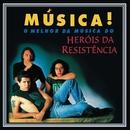 Música!/Heróis da Resistência