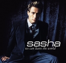 We Can Leave The World/Sasha