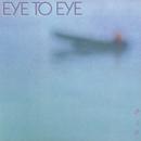 Eye To Eye/Eye To Eye